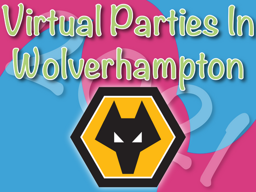 The Best Virtual Birthday Party Ever | Virtual Parties In Wolverhampton 2021