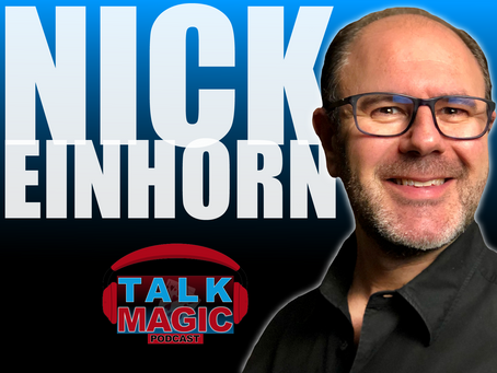 Talk Magic With Nick Einhorn | One Of The Most In Demand Magicians In The UK Speaks Out