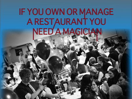 IF YOU OWN OR MANAGE A RESTAURANT YOU NEED A MAGICIAN