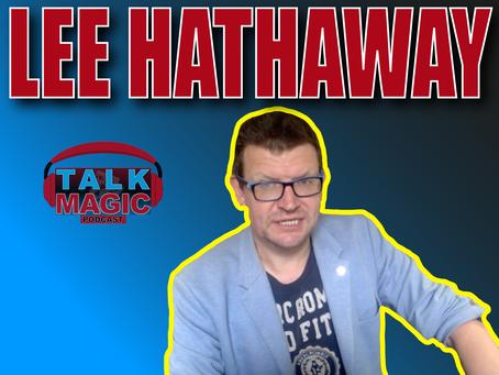 Lee Hathaway Talks The Magic Cave, Close Up Magic, Penn & Teller and More.