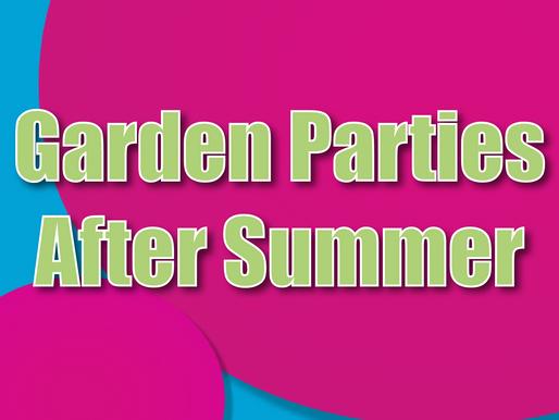 Garden Parties After Summer | Garden Party Entertainment 2021