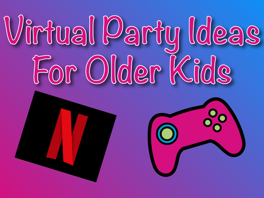 Virtual Party Ideas For Older Kids | Virtual Birthday Party 2021