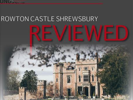 ROWTON CASTLE - SHREWSBURY REVIEWED