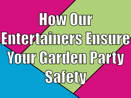 How Our Entertainers Ensure Your Garden Party Safety | Garden Parties 2021