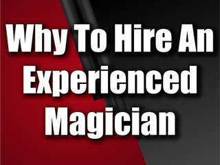 Why To Hire An Experienced Magician | How This Affects Your Corporate Entertainment 2021