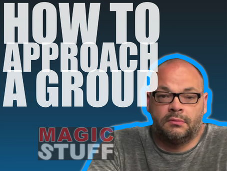 How To Approach A Group When Performing Close Up Magic   Magic Stuff With Craig Petty