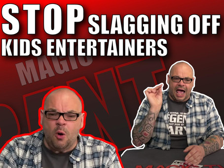 Magicians Stop Slagging Off Kids Entertainers | Magic Rant With Craig Petty
