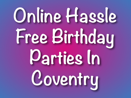 Online Hassle Free Birthday Parties In Coventry | Virtual Party With Non-Stop Kids 2021