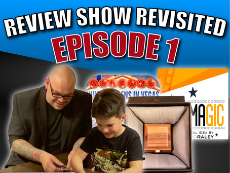 Review Show Revisited Episode 1 | Tommy Wonder Ring Box, CineMagic & What Happens In Vegas