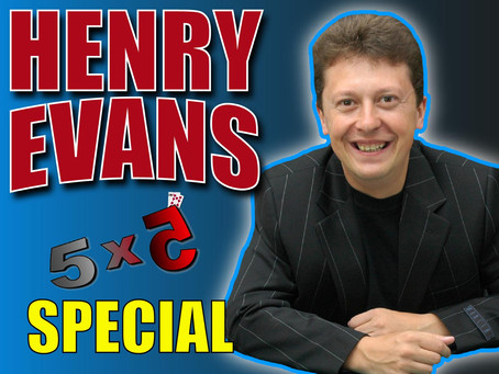 Henry Evans SPECIAL! | Magic 5x5 With Craig Petty