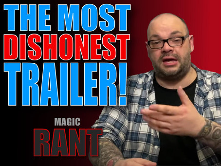 Is This The Most Dishonest Trailer Ever? | Magic Rant With Craig Petty