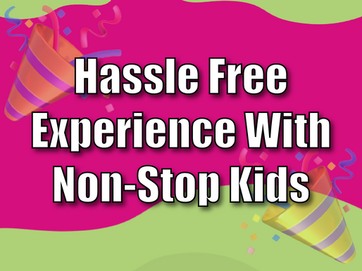 Hassle Free Experience With Non-Stop Kids | Party Package For Kids 2021