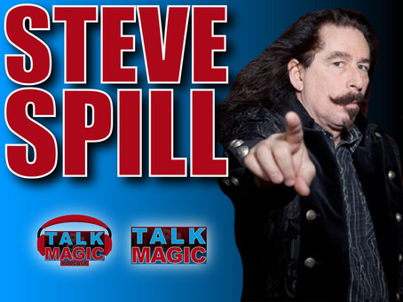 Steve Spill | Talk Magic With The GODFATHER Of Comedy Magic