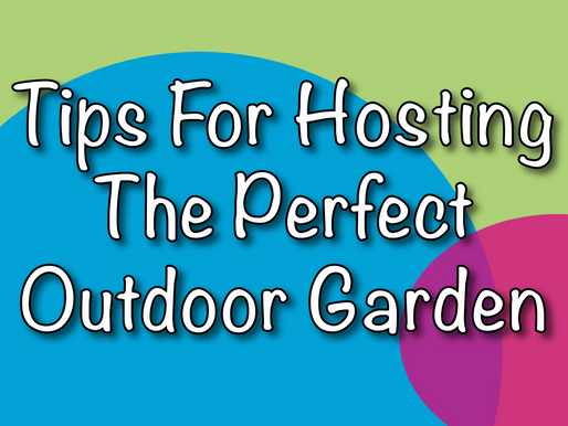 Tips For Hosting the Perfect Outdoor Garden Party | Garden Parties With Non-Stop Kids 2021