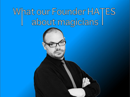 What our Founder HATES about magicians