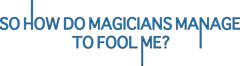 a header which says 'So How Do Magicians Manage To Fool Me?' used for a magicians blog