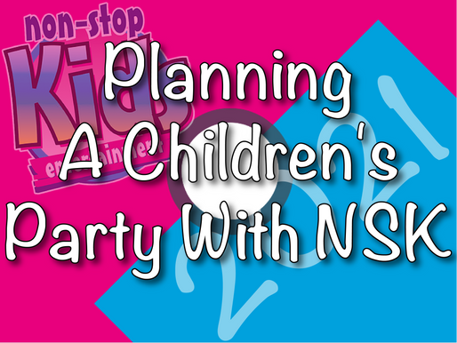 Planning A Children's Party With NSK 2021 | Children's Party Entertainers