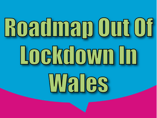 Roadmap Out Of Lockdown In Wales | Children's Entertainment With Non-Stop Kids 2021