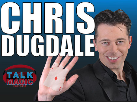 Chris Dugdale | A Masterclass On How To Become a Successful Magician