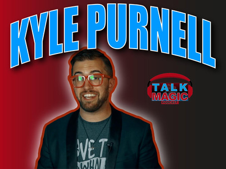 Talk Magic With Kyle Purnell | Super Creative Magician That Makes Everything Look Like REAL Magic
