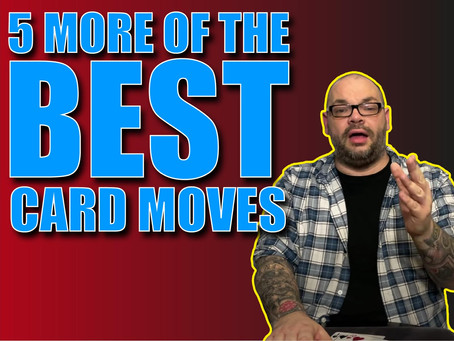 5 More Of The Best Card Moves That You Have Probably Never Seen | Magic Stuff With Craig Petty