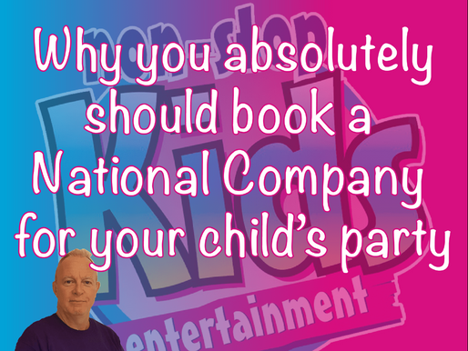 Why You Absolutely Should Book A National Company For Your Child's Party | Children's Entertainment