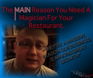 The MAIN Reason You Need A Magician For Your Restaurant.