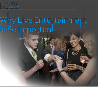 Why Live Entertainment Is So Important