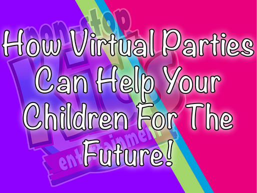How Virtual Parties Can Help Your Children For The Future | Kids Party Ideas 2020