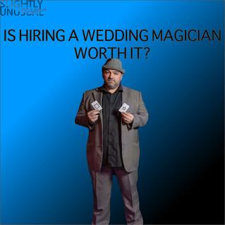 Is Hiring A Wedding Magician Worth It?