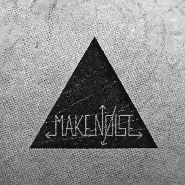 MAKE NOISE.jpg