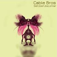 Cable Bros - Cable Bros - Sen,ben,biz,on