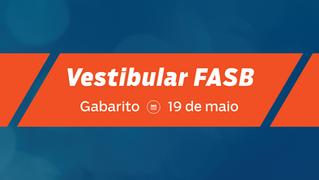 Vestibular FASB 2019.2 - Gabarito 19/05 disponível!