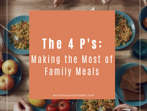 The 4 P's: Making the Most of Family Meals