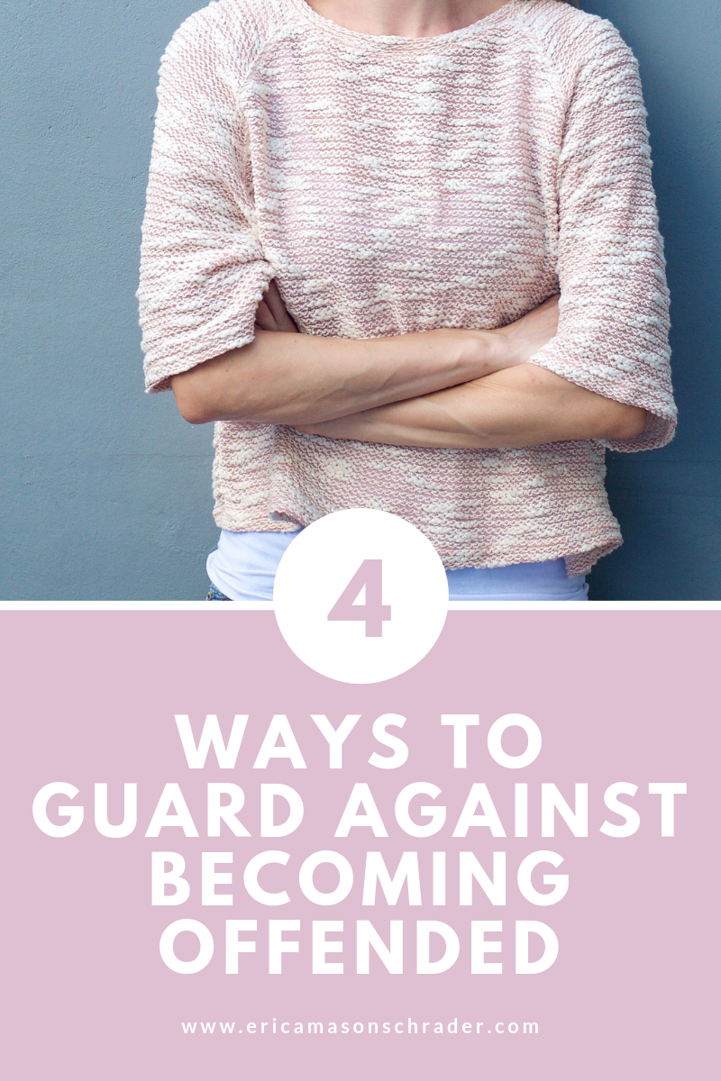 4 Ways to Guard Against Becoming Offended