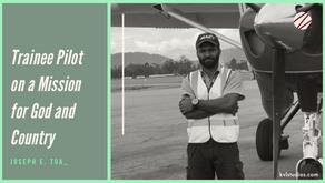 Joseph E. Tua - Trainee Pilot on a Mission for God and Country