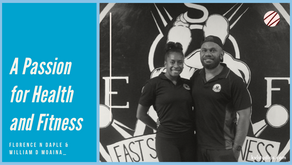 A Passion for Health and Fitness - Florence N Daple & William D Moaina
