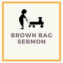 Brown Bag Sermon.png