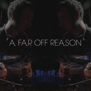 A Far-Off Reason
