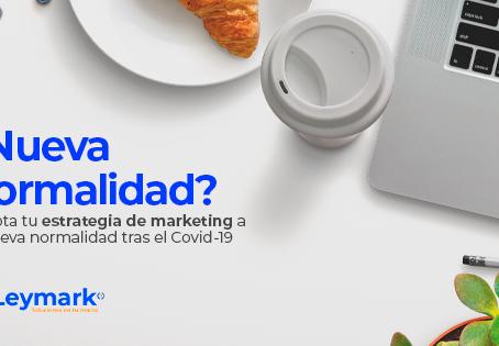 Adapta tu estrategia de marketing a la nueva normalidad tras el Covid-19