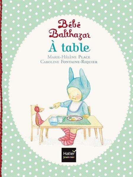 Bébé Balthazar - A table