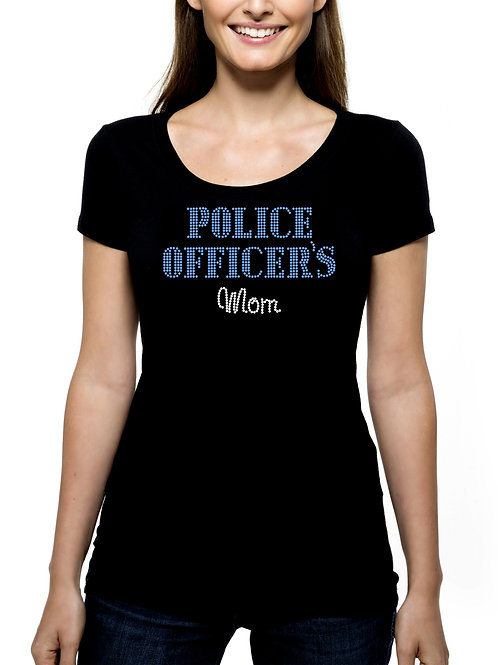 Police Officer's Mom RHINESTONE T-Shirt or Tank Top - BLING Mother Madre