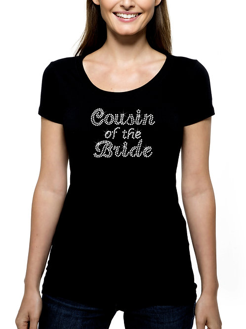 Cousin of the Bride RHINESTONE T-Shirt or Tank Top BLING Cursive Wedding Bridal