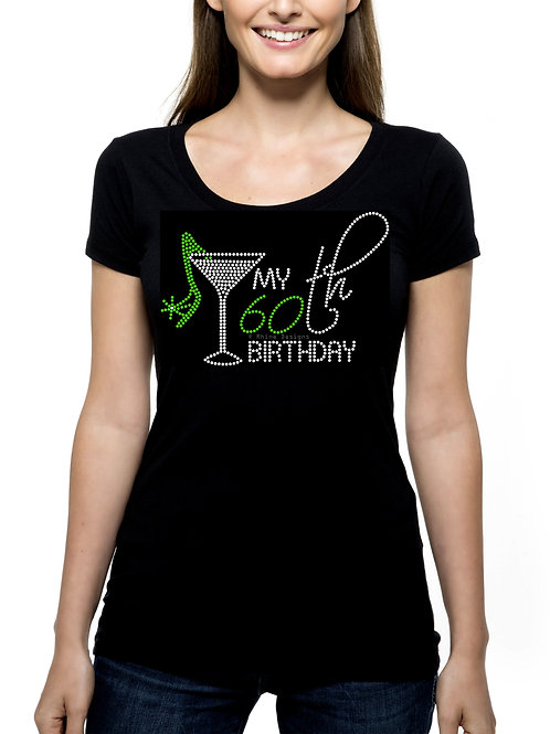 My 60th Birthday Martini RHINESTONE T-Shirt or Tank Top - BLING Shoe Heel