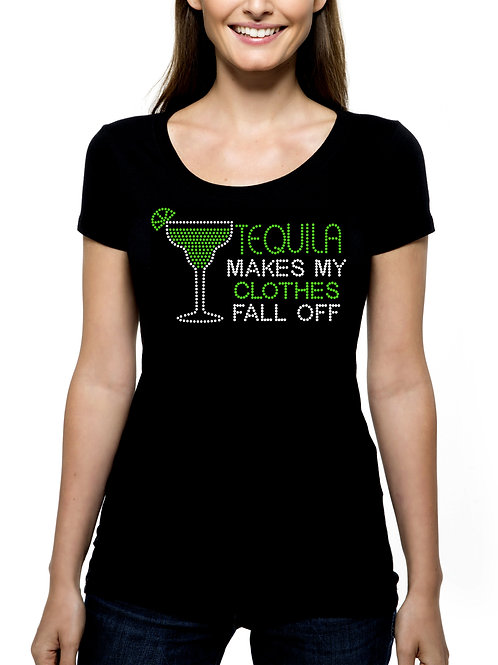 Tequila Makes My Clothes Fall Off RHINESTONE T-Shirt or Tank Top BLING Margarita