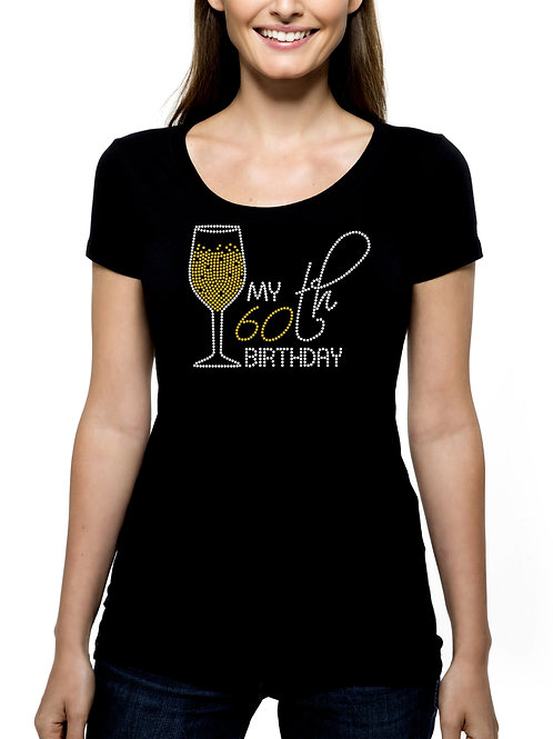 My 60th Birthday Champagne RHINESTONE T-Shirt or Tank Top - BLING Bubbly Drink