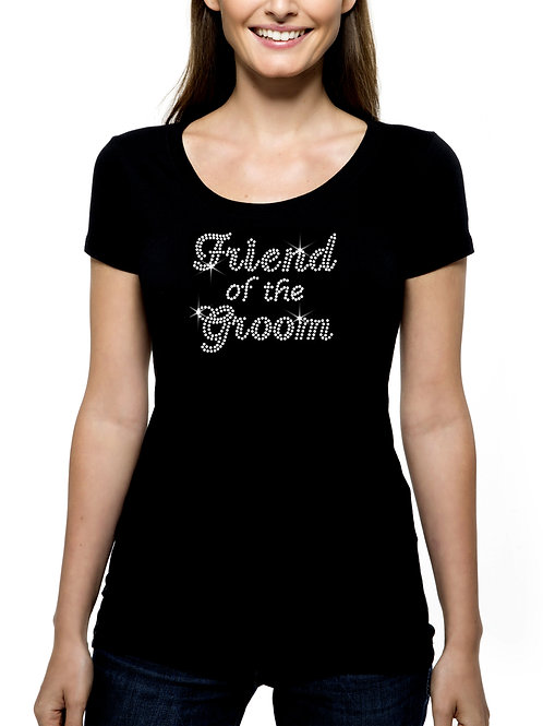 Friend of the Groom RHINESTONE T-Shirt or Tank Top BLING Cursive Wedding Amiga