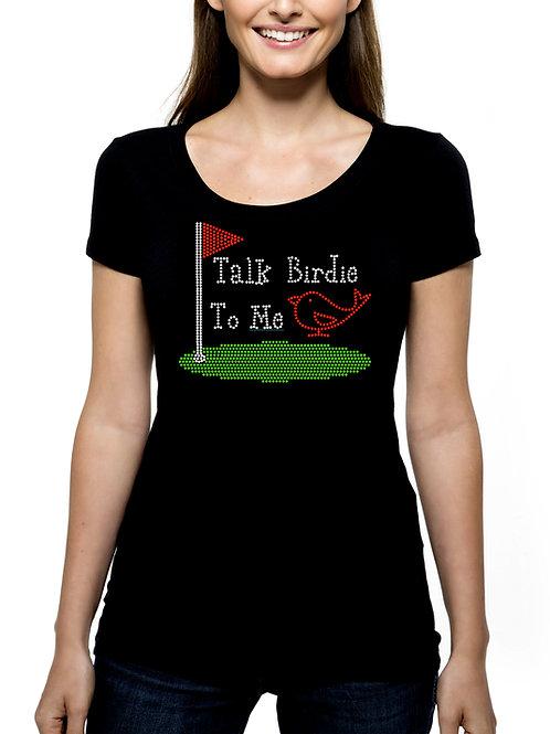 Golf Talk Birdie to Me RHINESTONE T-Shirt or Tank Top BLING Golf Golfing League