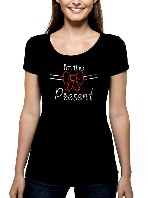 I'm The Present RHINESTONE T-Shirt or Tank Top - BLING Christmas Holiday Gift