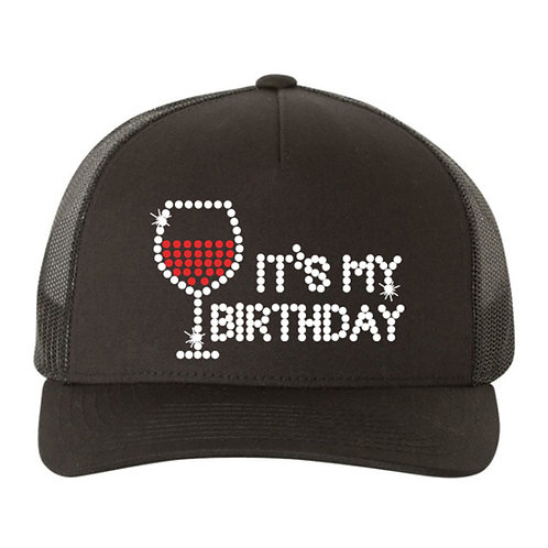 RHINESTONE Hat - It's My Birthday Wine - bling trucker snapback vino drinks fun